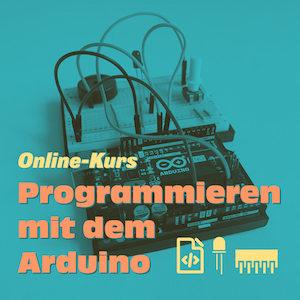 Kurs Programmieren mit dem Arduino