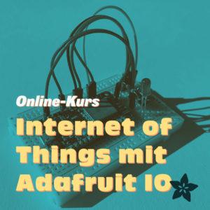 Online-Kurs Internet of Things mit Adafruit IO
